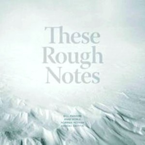 these-rough-notes